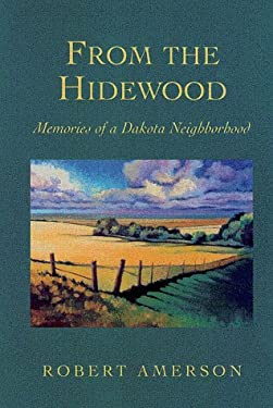 From the Hidewood: Memories of a Dakota Neighborhood 9780873513333