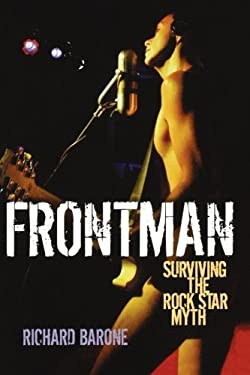 Frontman: Surviving the Rock Star Myth 9780879309121