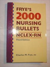 Frye's 2000 Nursing Bullets NCLEX-RN 3865603