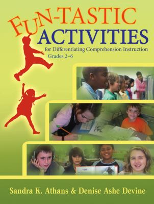 Fun-Tastic Activities for Differentiating Comprehension Instruction, Grades 2-6 9780872074767