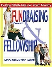 Fundraising and Fellowship: Exciting Failsafe Ideas for Youth Ministry