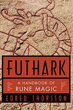 Futhark, a Handbook of Rune Magic 9780877285489