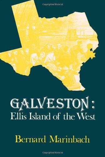 Galveston-Ellis Island: Ellis Island of the West 9780873957014