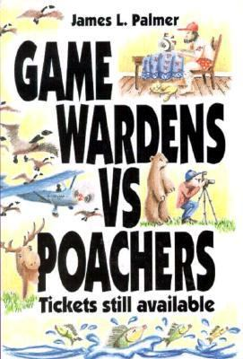 Game Wardens vs. Poachers, Tickets Still Available 9780873412186