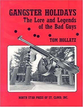Gangster Holidays: The Love and Legends of the Bad Guys 9780878390533