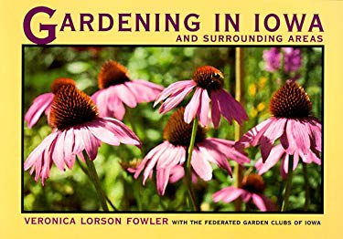 Gardening in Iowa and Surrounding Areas 9780877455844