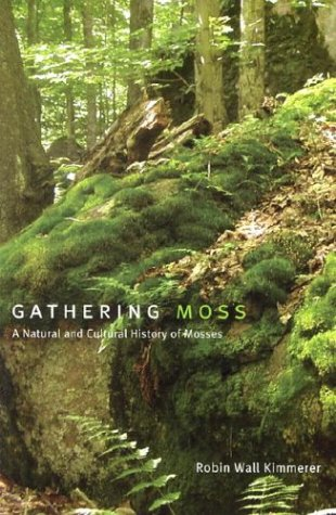 Gathering Moss: A Natural and Cultural History of Mosses 9780870714993