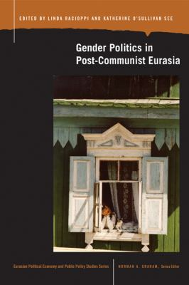Gender Politics in Post-Communist Eurasia 9780870138669