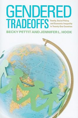 Gendered Tradeoffs: Family, Social Policy, and Economic Inequality in Twenty-One Countries 9780871546616