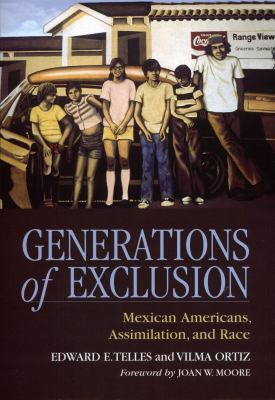 Generations of Exclusion: Mexican Americans, Assimilation, and Race 9780871548498