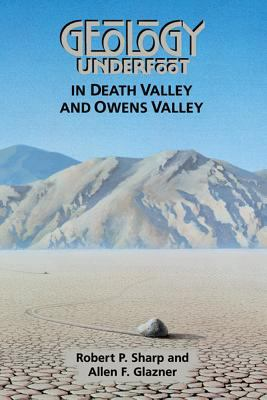 Geology Underfoot in Death Valley and Owens Valley 9780878423620