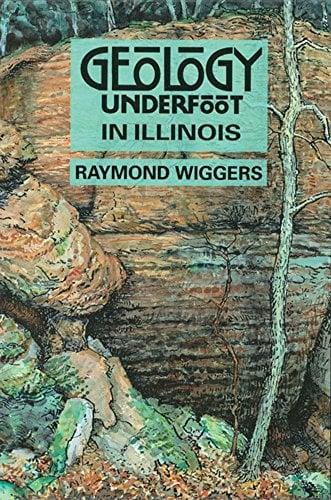 Geology Underfoot in Illinois 9780878423460
