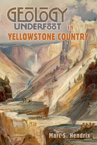 Geology Underfoot in Yellowstone Country 9780878425761