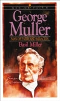 George Muller: Man of Faith and Miracles 9780871231826