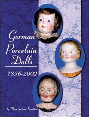 German Porcelain Dolls, 1836-2002 9780875886374