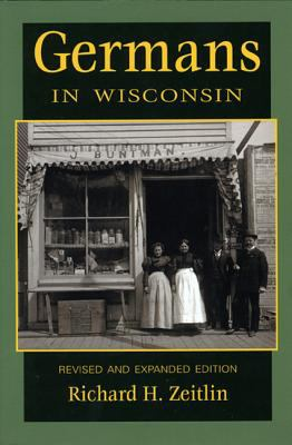 Germans in Wisconsin, 2nd Edition 9780870203244