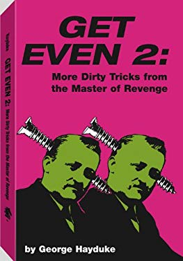 Get Even 2: More Dirty Tricks from the Master of Revenge 9780873642132