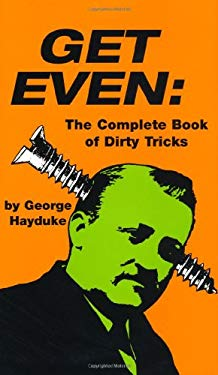 Get Even: The Complete Book of Dirty Tricks 9780873641869