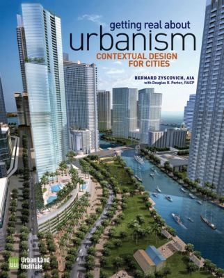 Getting Real about Urbanism: Contextual Design for Cities 9780874201055