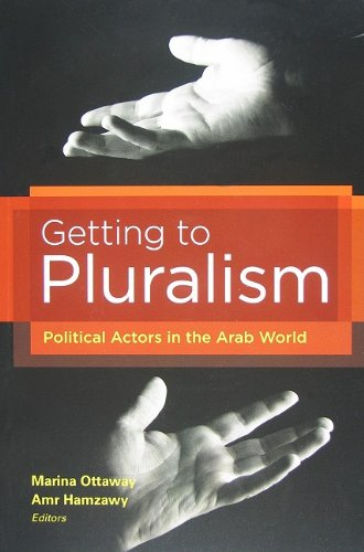 Getting to Pluralism: Political Actors in the Arab World 9780870032448
