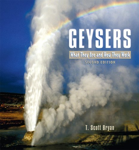 Geysers: What They Are and How They Work 9780878425099