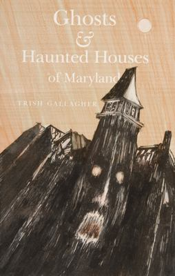 Ghosts & Haunted Houses of Maryland 9780870333828