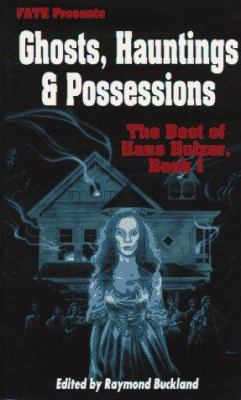 Ghosts, Hauntings & Posessions: The Best of Hans Holzer, Book I 9780875423678