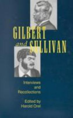 Gilbert and Sullivan: Interviews and Recollections 9780877454762
