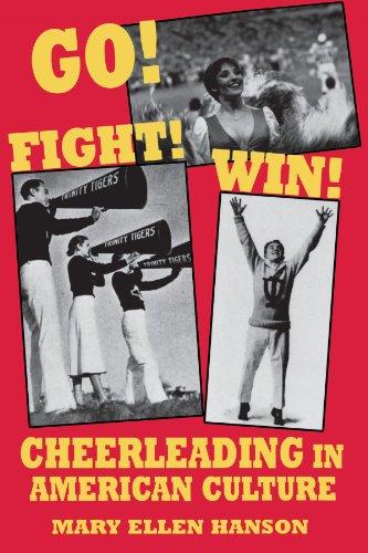 Go! Fight! Win!: Cheerleading in American Culture 9780879726805