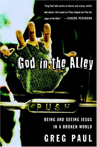 God in the Alley: Being and Seeing Jesus in a Broken World 9780877880929