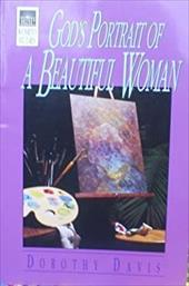 God's Portrait of a Beautiful Woman 3845227