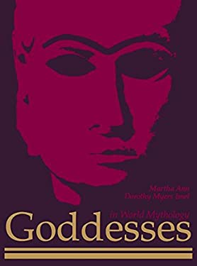Goddesses in World Mythology 9780874367157