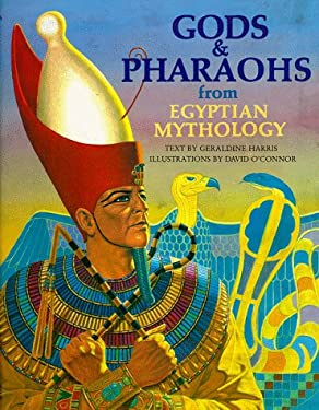 Gods and Pharaohs from Egyptian Mythology 9780872269071