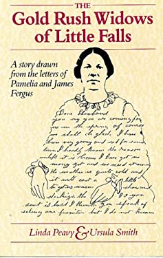 Gold Rush Widows of Little Falls: A Story Drawn from the Letters of Pamelia and James Fergus 9780873512503