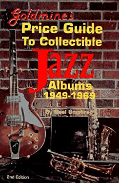 Goldmine's Price Guide to Collectible Jazz Albums, 1949-1969 9780873412889