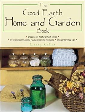 Good Earth Home & Garden Book 9780873493413