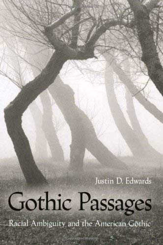 Gothic Passages: Racial Ambiguity and the American Gothic 9780877458241