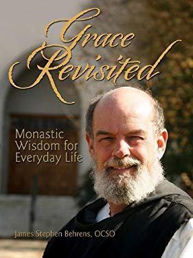 Grace Revisited: Epiphanies from a Trappist Monk 9780879464363
