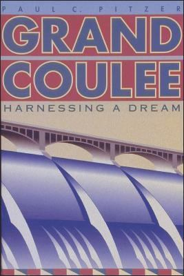Grand Coulee: Harnessing a Dream 9780874221107