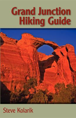 Grand Junction Hiking Guide 9780871089250