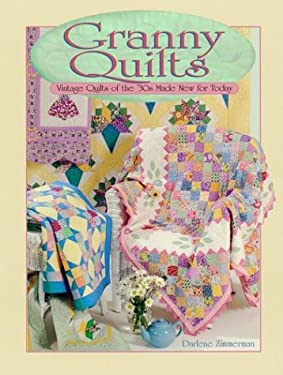 Granny Quilts: Vintage Quilts of the '30s Made New for Today