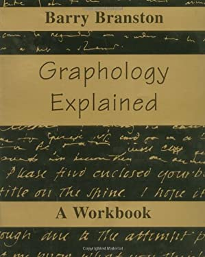Graphology Explained: A Workbook 9780877287353