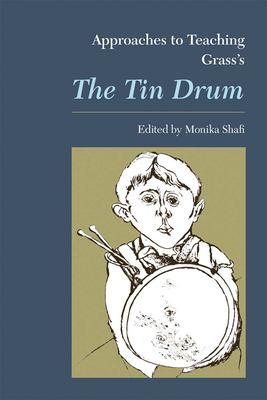 Approaches to Teaching Grass's the Tin Drum 9780873528122