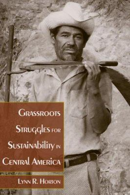 Grassroots Struggles for Sustainability in Central America 9780870818721