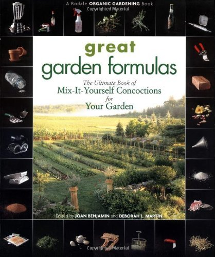 Great Garden Formulas: The Ultimate Book of Mix-It-Yourself Concoctions for Your Garden 9780875968483