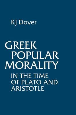 Greek Popular Morality in the Time of Plato and Aristotle 9780872202450