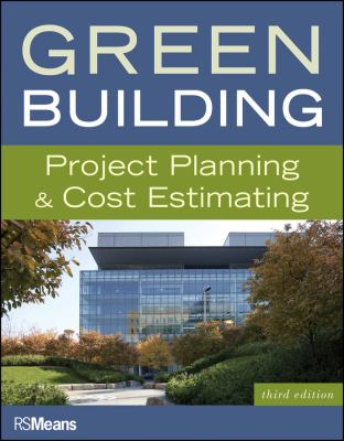 Green Building: Project Planning & Cost Estimating 9780876292617