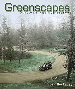 Greenscapes: Olmsted's Pacific Northwest 9780874222982