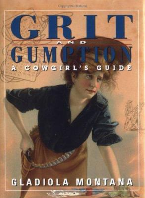 Grit and Gumption: A Cowgirl's Guide 9780879059163