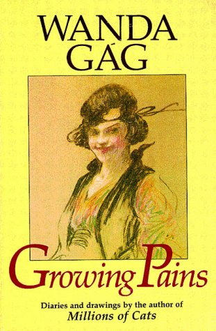 Growing Pains: Diaries and Drawings from the Years 1908-17 - Gag, Wanda / Hoyle, Karen Nelson